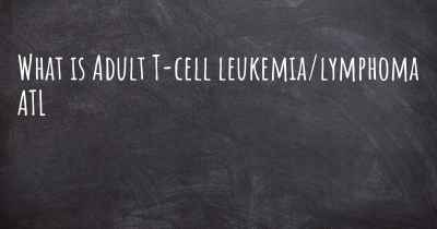 What is Adult T-cell leukemia/lymphoma ATL