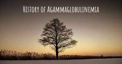 History of Agammaglobulinemia