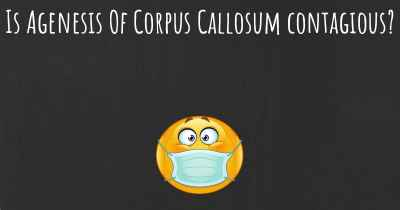 Is Agenesis Of Corpus Callosum contagious?