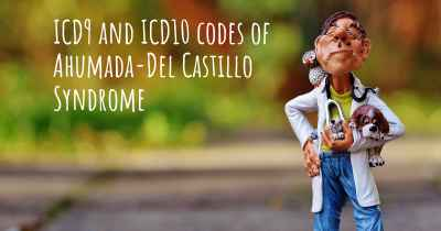 ICD9 and ICD10 codes of Ahumada-Del Castillo Syndrome
