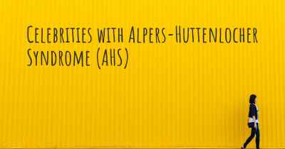 Celebrities with Alpers-Huttenlocher Syndrome (AHS)
