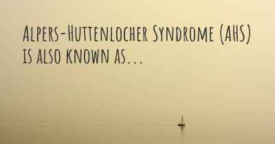Alpers-Huttenlocher Syndrome (AHS) is also known as...