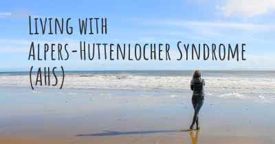 Living with Alpers-Huttenlocher Syndrome (AHS)
