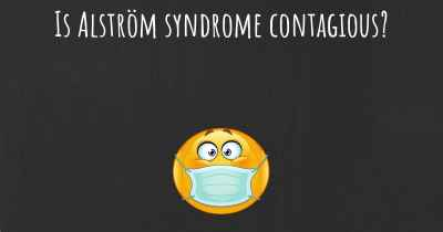 Is Alström syndrome contagious?