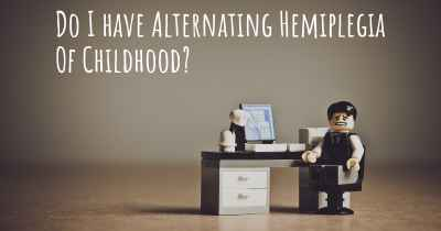 Do I have Alternating Hemiplegia Of Childhood?