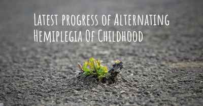 Latest progress of Alternating Hemiplegia Of Childhood