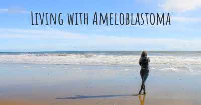 Living with Ameloblastoma