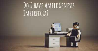 Do I have Amelogenesis Imperfecta?