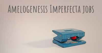 Amelogenesis Imperfecta jobs