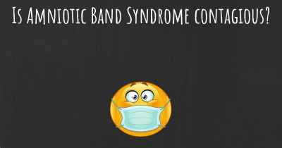 Is Amniotic Band Syndrome contagious?
