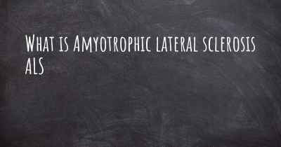 What is Amyotrophic lateral sclerosis ALS