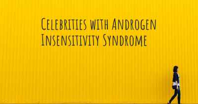 Celebrities with Androgen Insensitivity Syndrome