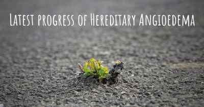 Latest progress of Hereditary Angioedema