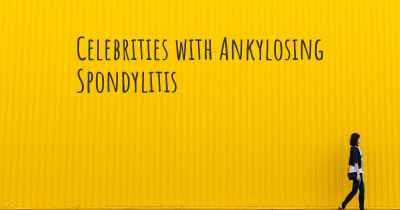 Celebrities with Ankylosing Spondylitis