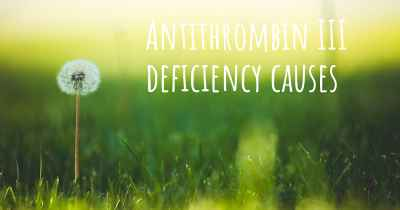 Antithrombin III deficiency causes