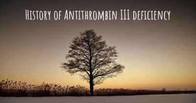 History of Antithrombin III deficiency
