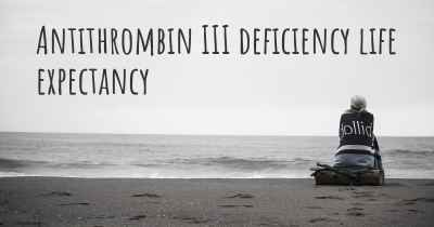 Antithrombin III deficiency life expectancy