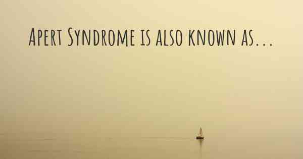Apert Syndrome is also known as...