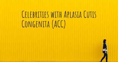 Celebrities with Aplasia Cutis Congenita (ACC)