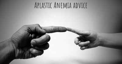 Aplastic Anemia advice
