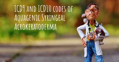 ICD9 and ICD10 codes of Aquagenic Syringeal Acrokeratoderma