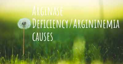 Arginase Deficiency/Argininemia causes