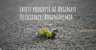 Latest progress of Arginase Deficiency/Argininemia