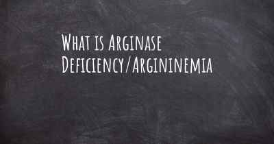 What is Arginase Deficiency/Argininemia