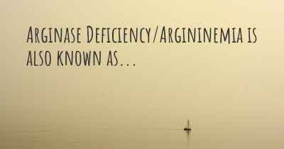 Arginase Deficiency/Argininemia is also known as...