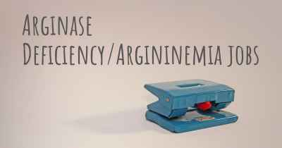 Arginase Deficiency/Argininemia jobs