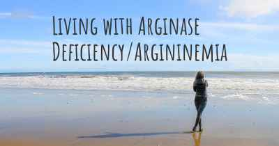 Living with Arginase Deficiency/Argininemia