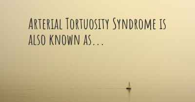 Arterial Tortuosity Syndrome is also known as...