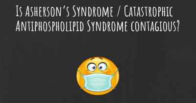Is Asherson's Syndrome / Catastrophic Antiphospholipid Syndrome contagious?