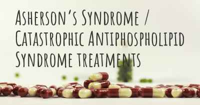 Asherson's Syndrome / Catastrophic Antiphospholipid Syndrome treatments
