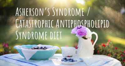 Asherson's Syndrome / Catastrophic Antiphospholipid Syndrome diet