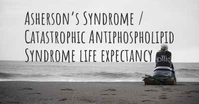 Asherson's Syndrome / Catastrophic Antiphospholipid Syndrome life expectancy