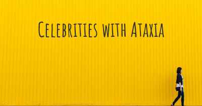 Celebrities with Ataxia