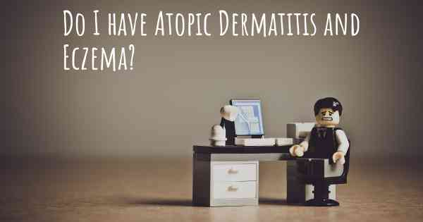 Do I have Atopic Dermatitis and Eczema?