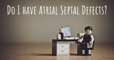 Do I have Atrial Septal Defects?