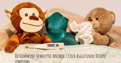 Autoimmune Hemolytic Anemia / Cold Agglutinin Disease symptoms
