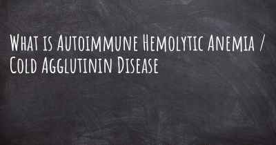 What is Autoimmune Hemolytic Anemia / Cold Agglutinin Disease