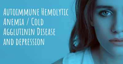 Autoimmune Hemolytic Anemia / Cold Agglutinin Disease and depression