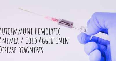 Autoimmune Hemolytic Anemia / Cold Agglutinin Disease diagnosis
