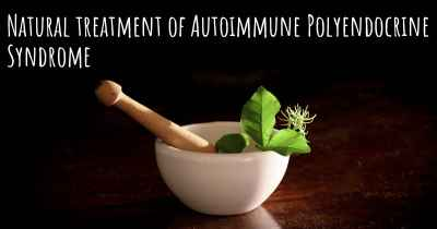 Natural treatment of Autoimmune Polyendocrine Syndrome