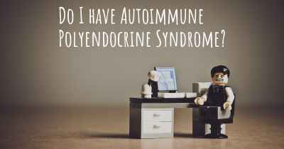 Do I have Autoimmune Polyendocrine Syndrome?