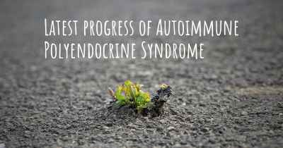 Latest progress of Autoimmune Polyendocrine Syndrome