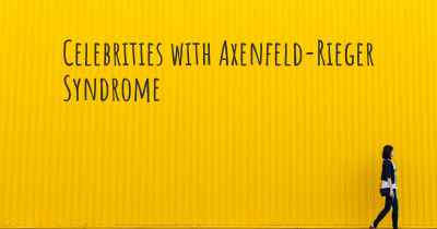 Celebrities with Axenfeld-Rieger Syndrome