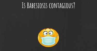 Is Babesiosis contagious?