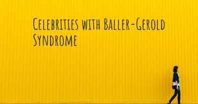 Celebrities with Baller-Gerold Syndrome