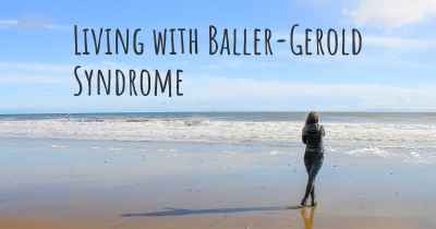 Living with Baller-Gerold Syndrome
